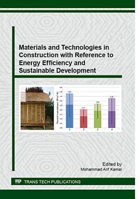 Materials and Technologies in Construction with Reference to Energy Efficiency and Sustainable Development