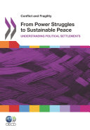 Conflict and Fragility From Power Struggles to Sustainable Peace Understanding Political Settlements