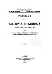 Programa de las lecciones de geodesia explicadas durante el curso de 1866 á 1867