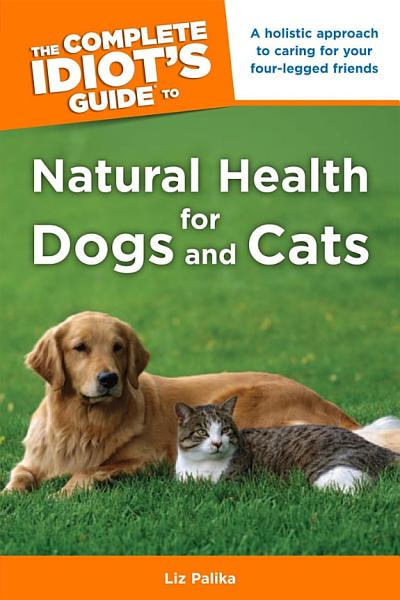 The Complete Idiots Guide To Natural Health For Dogs And Cats