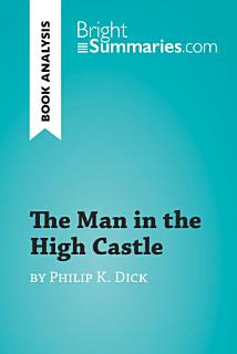 The Man in the High Castle by Philip K  Dick  Book Analysis  Book
