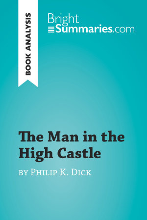 The Man in the High Castle by Philip K  Dick  Book Analysis