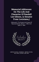 Memorial Addresses on the Life and Character of Randall Lee Gibson   a Senator from Louisiana    PDF