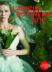 L'Annuel du Cinéma 2012: Tous les films 2011