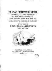 Franc Perecii Bayerii Archidiac et Canon Valentini Numorum Hebreo- Samaritanorum Vindiciae