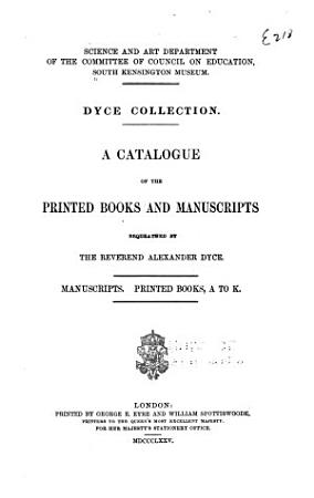 Dyce Collection  Note  Alexander Dyce  By J  Forster  Manuscripts  Printed books  A to K PDF