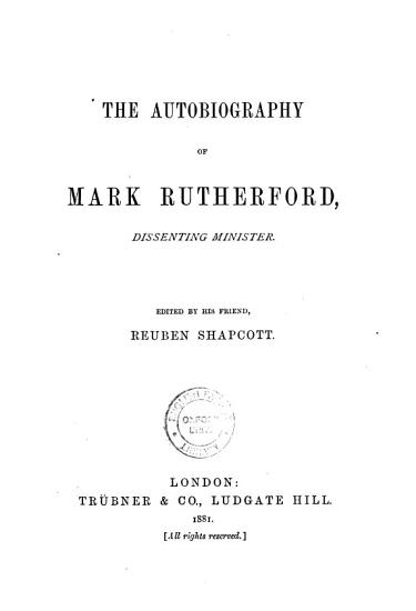 The Autobiography of Mark Rutherford  Dissenting Minister PDF