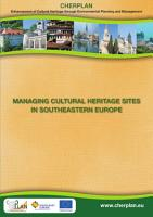 Managing Cultural Heritage Sites in Southeastern Europe PDF