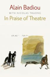 In Praise of Theatre