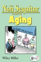 The Non Sequitur Guide to Aging