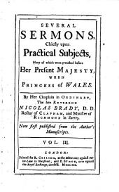 Several Sermons, Chiefly Upon Practical Subjects: Volume 3