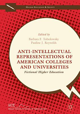 Anti Intellectual Representations of American Colleges and Universities