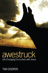 Awestruck: Life-Changing Encounters with Jesus