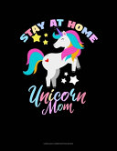 Stay At Home Unicorn Mom