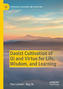Daoist Cultivation of Qi and Virtue for Life  Wisdom  and Learning Book
