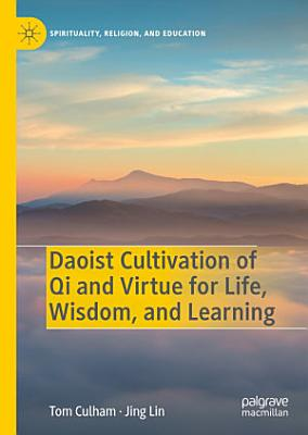 Daoist Cultivation of Qi and Virtue for Life  Wisdom  and Learning
