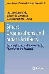 Smart Organizations and Smart Artifacts: Fostering Interaction Between People, Technologies and Processes