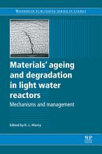 Materials Ageing and Degradation in Light Water Reactors PDF