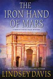 The Iron Hand of Mars: A Marcus Didius Falco Mystery