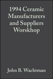 1994 Ceramic Manufacturers and Suppliers Worskhop: Ceramic Engineering and Science Proceedings, Volume 16, Issue 3