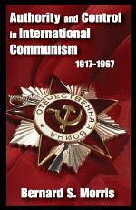 Authority and Control in International Communism