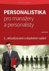 Personalistika pro manažery a personalisty: 2., aktualizované a doplněné vydání