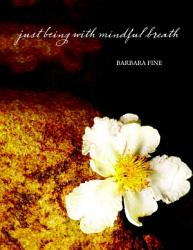 Just Being With Mindful Breath Book PDF