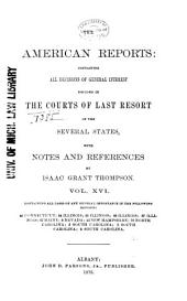 The American Reports: Containing All Decisions of General Interest Decided in the Courts of Last Resort of the Several States, with Notes and References ... [1869-1887]