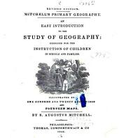 Mitchell's Primary Geography: An Easy Introduction to the Study of Geography : Designed for the Instruction of Children in Schools and Families
