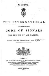 The International (commercial) Code of Signals for the Use of All Nations