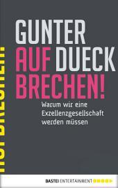 AUFBRECHEN!: Warum wir eine Exzellenzgesellschaft werden müssen