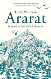 Ararat: In Search of the Mythical Mountain