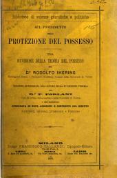 Sul fondamento della protezione del possesso: una revisione della teoria del possesso