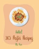 Hello! 365 Pasta Recipes