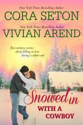Snowed In With a Cowboy: Rocky Retreat / The Cowboy Rescues a Bride