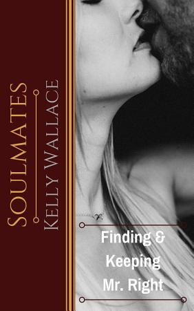 Soulmates  Finding And Keeping Mr  Right PDF