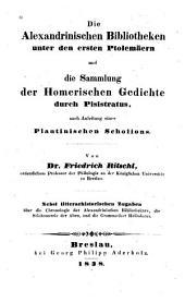 Die Alexandrinischen Bibliotheken unter den ersten Ptolemäern: und die Sammlung der Homerischen Gedichte durch Pisistratus nach Anleitung eines Plautinischen Scholions