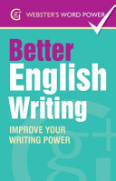 Webster''s Word Power Better English Writing