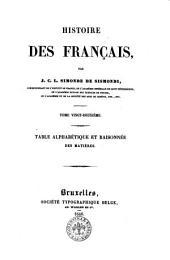 Histoire des francais par J. C. L. Simonde de Sismondi: Table alphabetique et raisonnee des matieres, Volume22