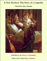 A Fair Mystery  The Story of a Coquette PDF