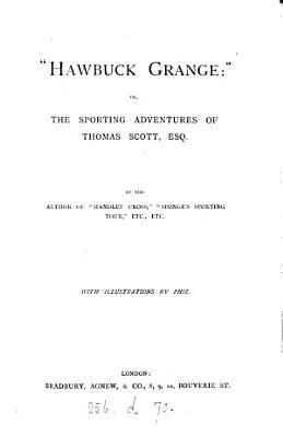 Hawbuck Grange    Or  The Sporting Adventures of Thomas Scott  Esq