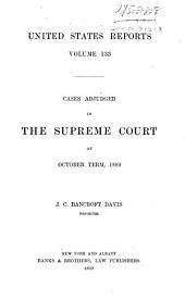 United States Reports: Cases Adjudged in the Supreme Court at ... and Rules Announced at ..., Volume 133