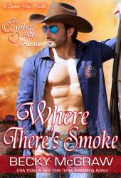 Where There's Smoke: #6, The Cowboy Way