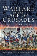 Warfare in the Age of Crusades