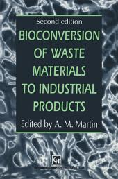 Bioconversion of Waste Materials to Industrial Products: Edition 2