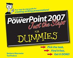 PowerPoint 2007 Just the Steps For Dummies PDF