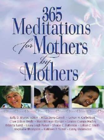 365 Meditations for Mothers by Mothers PDF