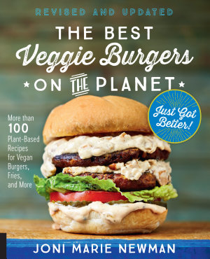 The Best Veggie Burgers on the Planet  revised and updated PDF