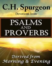 C. H. Spurgeon on Psalms and Proverbs: Meditations from the Psalms and Proverbs a Daily Devotional