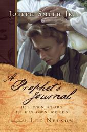A Prophet's Journal: The Personal History of a Modern Prophet